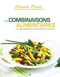 Les combinaisons alimentaires  : un guide indispensable pour fortifier votre santé