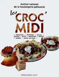 Les croc'midi : chaussons, feuilletés, pizzas, quiches, tartes, tourtes, salades
