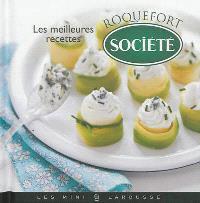 Les meilleures recettes au roquefort Société