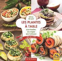 Les plantes à la table : spontanées, sauvages, aromatiques