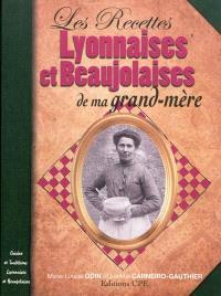 Les recettes lyonnaises et beaujolaises de ma grand-mère : cuisine et traditions lyonnaises et beaujolaises