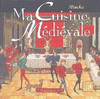 Ma cuisine médiévale