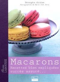 Macarons : recettes bien expliquées, succès assuré...