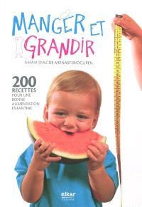 Manger et grandir : 200 recettes pour une bonne alimentation enfantine