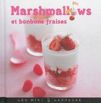 Marshmallows et bonbons fraises : les meilleures recettes