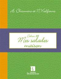 Mes salades maison : cahier XI