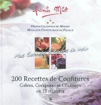 Mes secrets & tours de main : 200 recettes de confitures, gelées, compotes et chutneys en 15 minutes