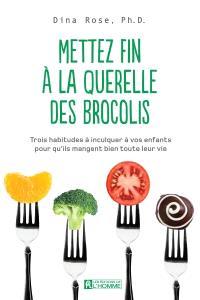 Mettez fin à la querelle des brocolis  : trois habitudes à inculquer à vos enfants pour qu'ils mangent bien toute leur vie