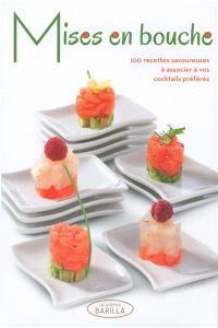 Mises en bouche : 100 recettes savoureuses à associer à vos cocktails préférés