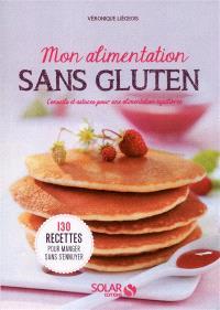 Mon alimentation sans gluten : conseils et astuces pour une alimentation équilibrée