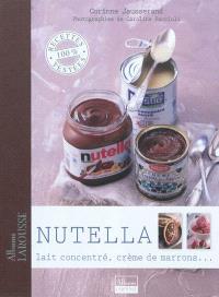 Nutella : lait concentré, crème de marrons...