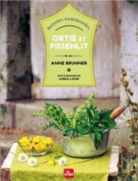 Ortie et pissenlit : recettes gourmandes