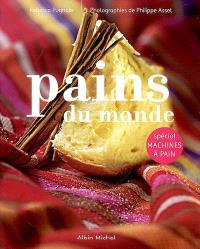 Pains du monde : spécial machines à pain