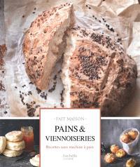 Pains et viennoiseries : les meilleurs recettes : recettes sans machine à pain