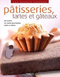 Pâtisseries, tartes et gâteaux : 80 recettes de cuisine gourmandes, faciles à réaliser