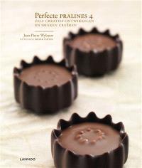 Perfecte pralines. Volume 4, Zelf creaties ontwikkelen en smaken creëren