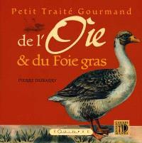 Petit traité gourmand de l'oie et du foie gras