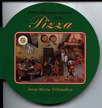 Petite anthologie culinaire de la pizza
