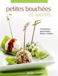 Petites bouchées et apéritifs : 70 bouchées gourmandes, faciles à réaliser