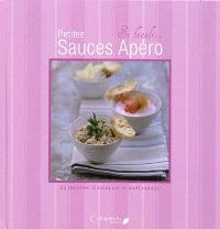Petites sauces apéro : 30 recettes classiques et inattendues
