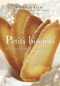 Petits biscuits : 60 idées de sablés, madeleines...