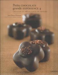Petits chocolats. Volume 4, Créez des combinaisons et goûts vous-mêmes