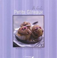 Petits gâteaux : 30 recettes classiques et inattendues
