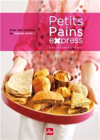 Petits pains express : avec des recettes du monde entier !