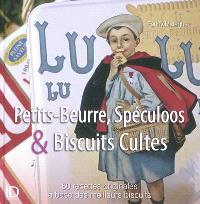 Petits-beurre, spéculoos & biscuits cultes : 60 recettes originales à base des meilleurs biscuits