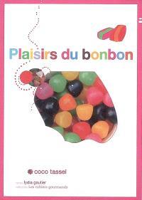 Plaisirs du bonbon : cahier gourmand
