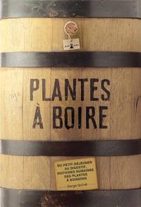Plantes à boire : du petit déjeuner au digestif, histoires humaines des plantes à boissons
