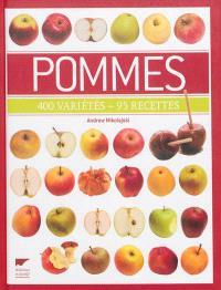 Pommes : 400 variétés, 95 recettes