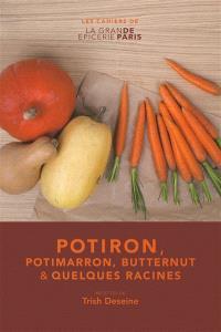 Potiron, potimarron, butternut & quelques racines