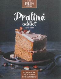 Praliné addict : les recettes de base, tous les ustensiles et tous les ingrédients !