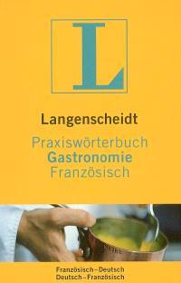 Praxiswörterbuch gastronomie : französisch-deutsch, deutsch-französisch
