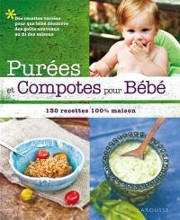Purées et compotes pour bébé : 130 recettes 100 % maison