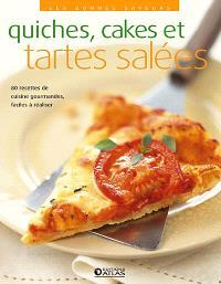 Quiches, cakes et tartes salés : 80 recettes de cuisine gourmandes, faciles à réaliser