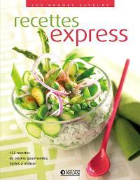 Recettes express : 155 recettes de cuisine gourmandes, faciles à réaliser