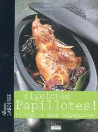 Rigolotes papillotes ! : se régaler sans culpabiliser