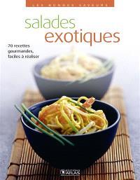 Salades exotiques : 70 recettes gourmandes, faciles à réaliser