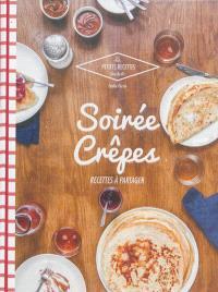 Soirée crêpes : recettes à partager