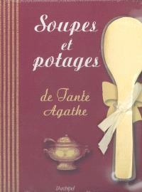 Soupes et potages de Tante Agathe
