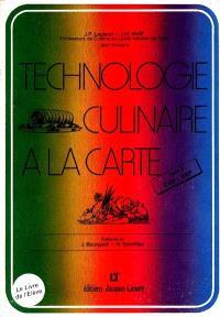 Technologie culinaire à la carte : 1re année, CAP, BEP, Bac pro. Volume 2-2, Livre de l'élève