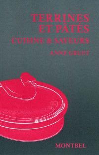 Terrines et pâtés : cuisine & saveurs