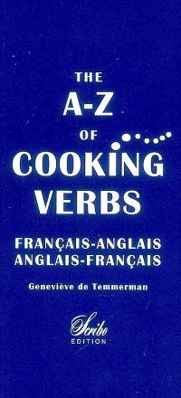 The A-Z of cooking verbs : français-anglais, anglais-français