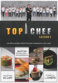 Top chef, saison 5 : les meilleures recettes des candidats & du jury