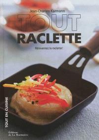 Tout raclette : réinventez la raclette !