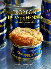 Trop bon ! Le pâté Hénaff : 46 recettes de chef