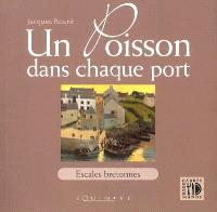Un poisson dans chaque port : escales bretonnes de Cancale à Pornic