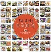 Une année de recettes : 365 recettes pour tous les jours... tout simplement !
